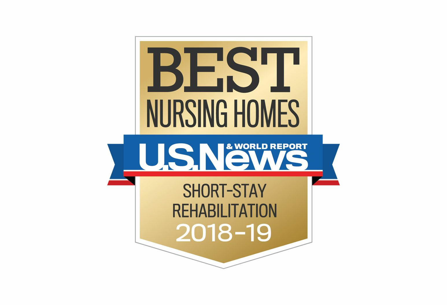 """Best Nursing Home, U.S News & World Reports, Short-Stay Rehabilitation, 2018-19"""