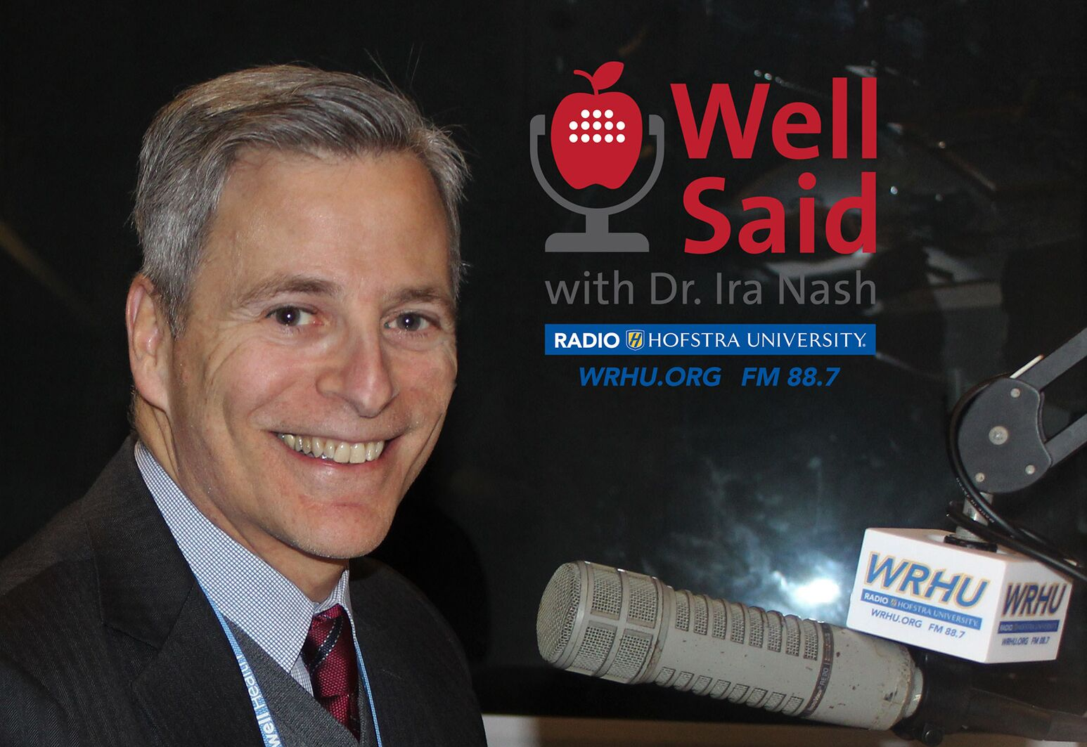 The Donald and Barbara Zucker School of Medicine at Hofstra/Northwell is taking health education to the airwaves with the launch of their new weekly, half-hour radio show, Well Said with Dr. Ira Nash.