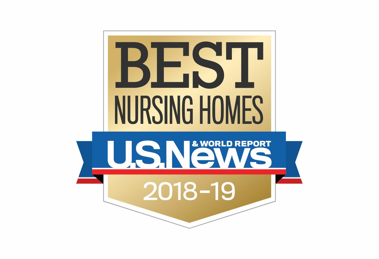 """Best Nursing Home, U.S News & World Reports, 2018-19"""