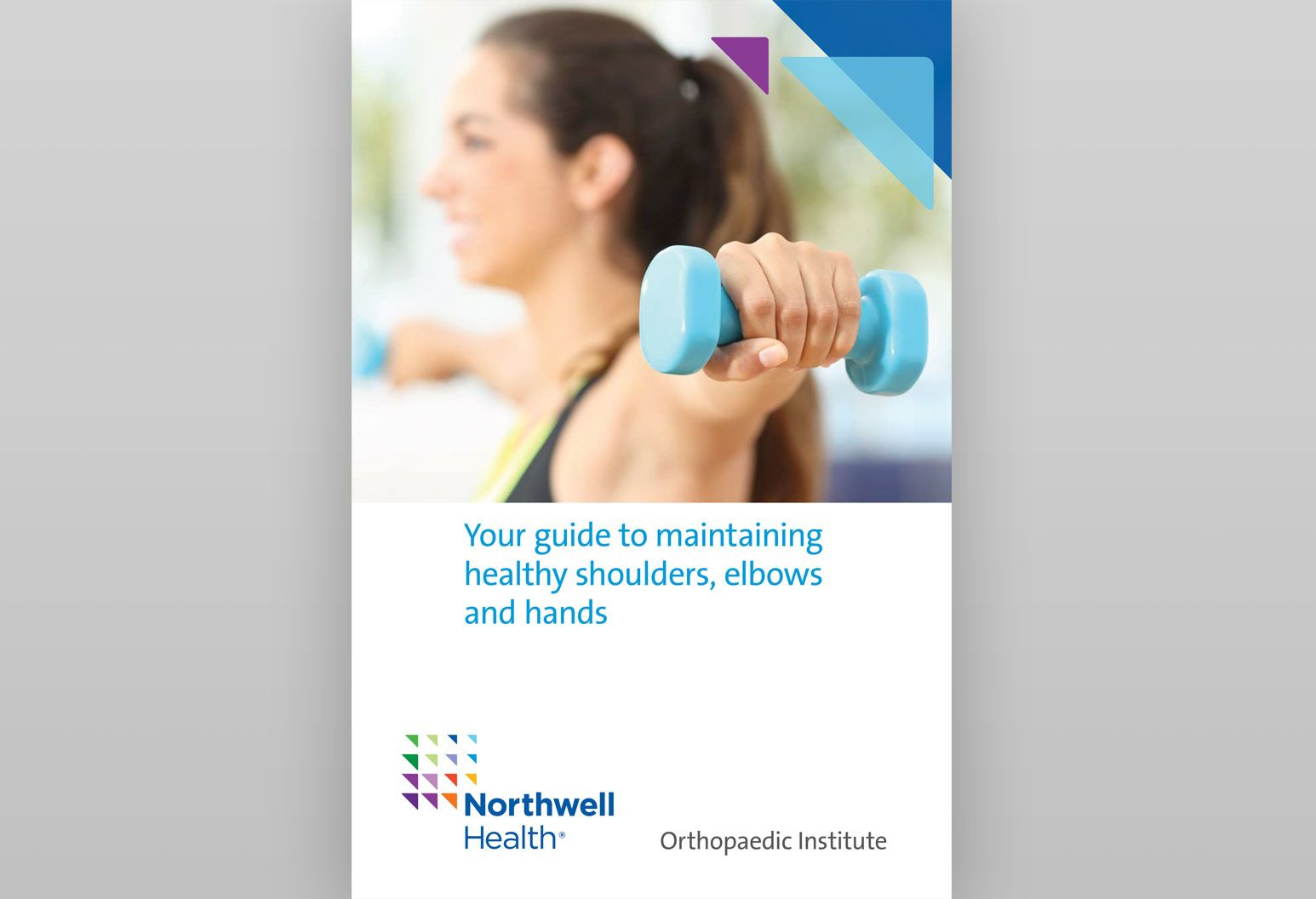 Snapshot of the cover of a Northwell Health ebook titled Your guide to maintaining healthy shoulders, elbows and hands. There is a photo of a young woman doing arm exercises with hand weights.