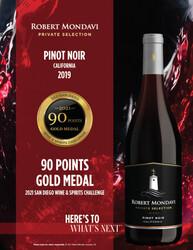 2019 Robert Mondavi Private Selection Pinot Noir Hot Sheet 2021 San Diego Wine & Spirits Challenge 90 Points Gold Medal