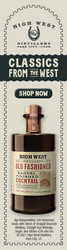 High West BFC Skyscraper Digital Banner - Shop Now CTA – 160x600 - For Online Use Only - Not for print or paid media