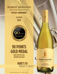 2020 Robert Mondavi Private Selection Buttery Chardonnay Hot Sheet Blue Lifestyle 2021, Anthony Dias Blue 90 Points Gold Medal