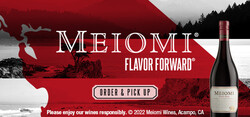 Meiomi Pinot Noir Flow FY23 Large Digital Banner - Order & Pick Up CTA - 320x150 - For Online Use Only, Not for print or paid media