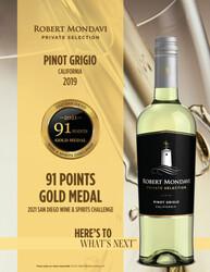 2019 Robert Mondavi Private Selection Pinot Grigio Hot Sheet 2021 San Diego Wine & Spirits Challenge 91 Points Gold Medal